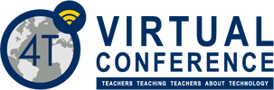 4T Virtual Conference:  Teachers Teaching Teachers about Technology